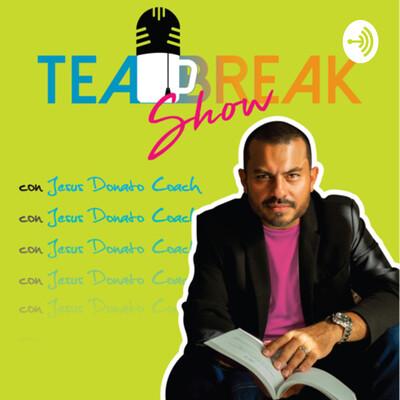 Tea break show con Jesus Donato