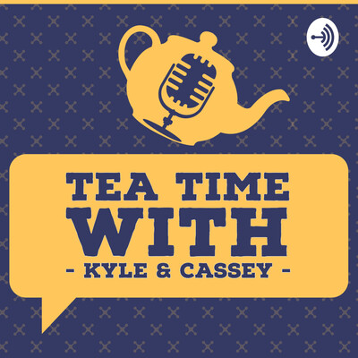 Tea Time with Cassey & Kyle!