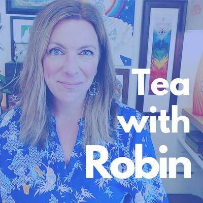Tea with Robin
