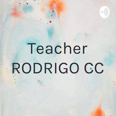 Teacher RODRIGO CC