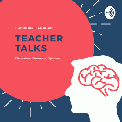 Teacher Talks w/ Brennan Flanagan