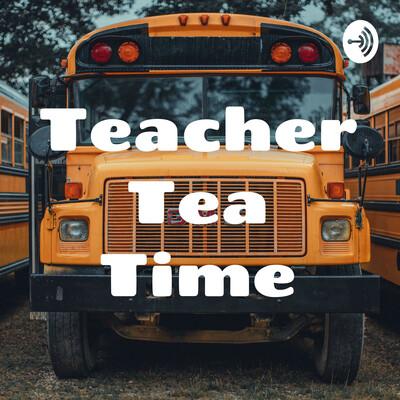 Teacher Tea Time