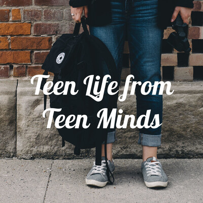 Teen Life from Teen Minds