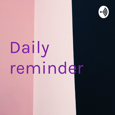 Daily reminder