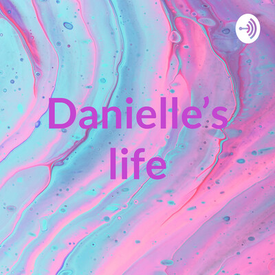 Danielle's life