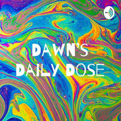 Dawn's Daily Dose