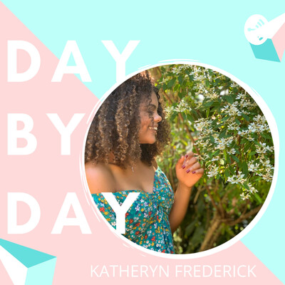 Day by Day - W/ Katheryn Frederick
