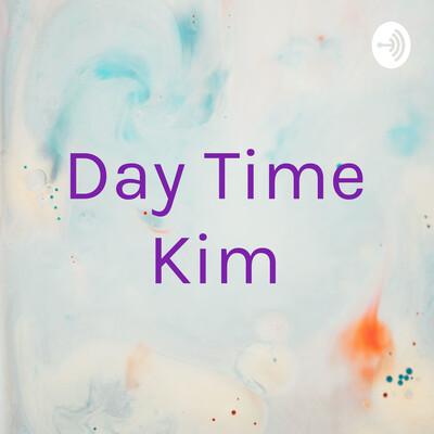 Day Time Kim