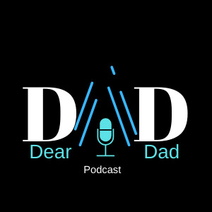 Dear Dad Podcast