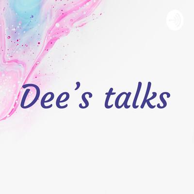 Dee's talks