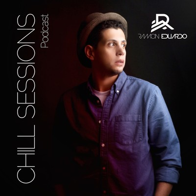 Chill Sessions by Ramon Eduardo - Deep House Podcast