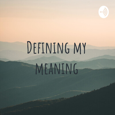 Defining my meaning