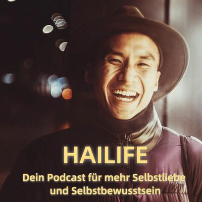 HaiLife - Dein Podcast für mehr Selbstliebe und Selbstbewusstsein