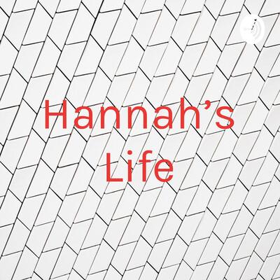 Hannah's Life