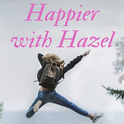 Happier with Hazel