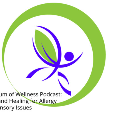 Spectrum of wellness: hope and healing for allergy and sensory issues