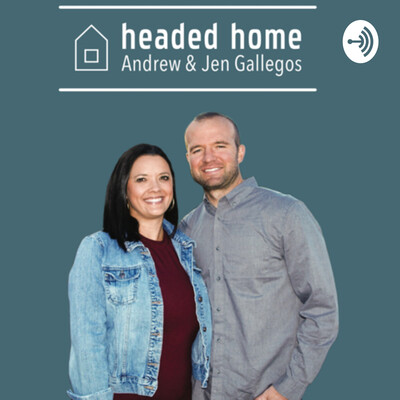 Headed Home Podcast