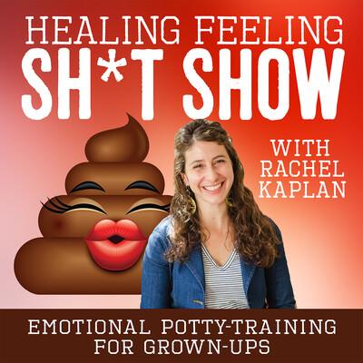 Healing Feeling Sh*t Show