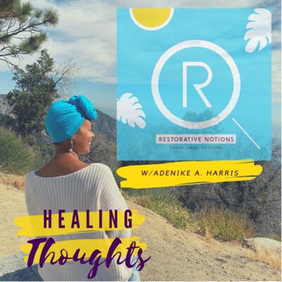 Healing Thoughts w/ Adenike Harris