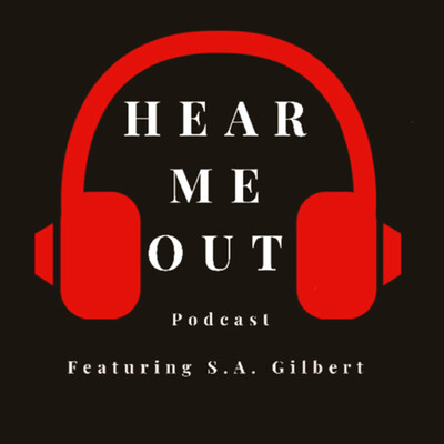 Hear Me Out featuring: S. A. Gilbert