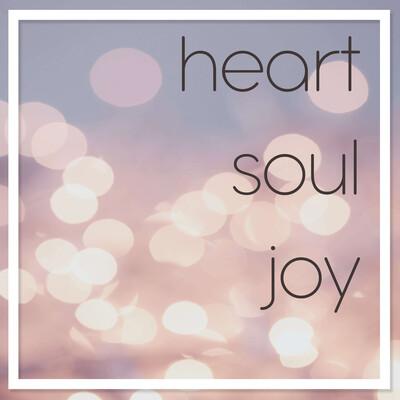 Heart Soul Joy