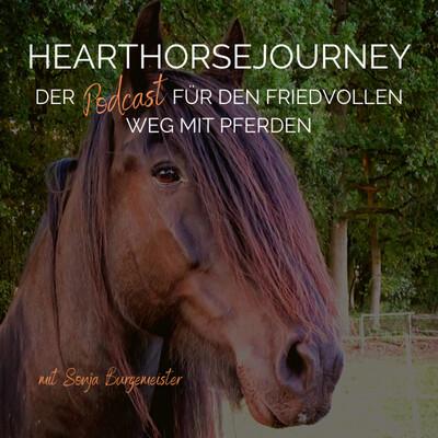 HeartHorseJourney - Podcast für den friedvollen Weg mit Pferden