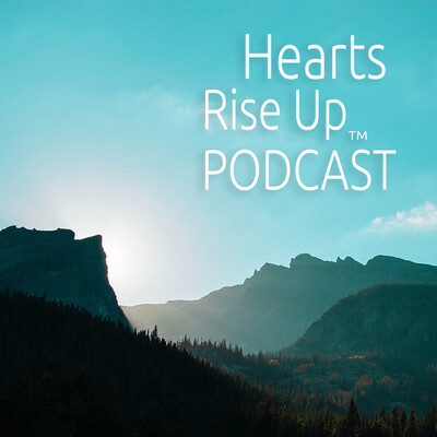 Hearts Rise Up Podcast