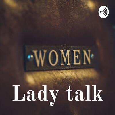 Lady talk