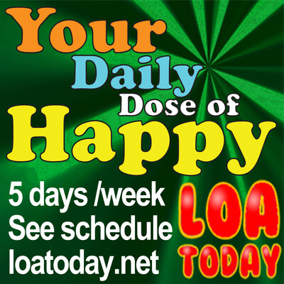 Law of Attraction with LOA Today, Your Daily Dose of Happy | Tips & Secrets