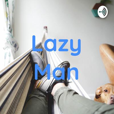 Lazy Man