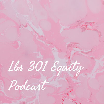 Lbs 301 Equity Podcast