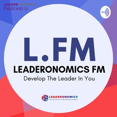 Leaderonomics FM Leadership Podcast