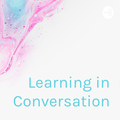 Learning in Conversation