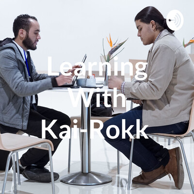 Learning With Kai-Rokk