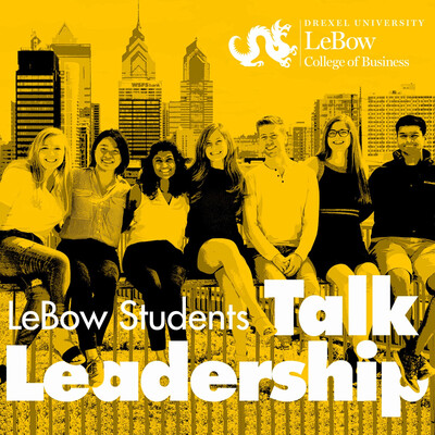 LeBow Students Talk Leadership