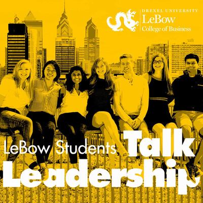 LeBow Students Talk Leadership