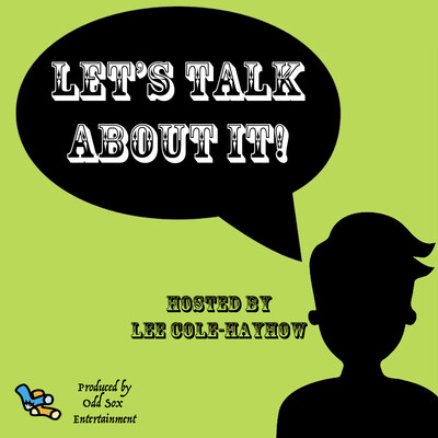 Lee Cole-Hayhow's Let's Talk About It