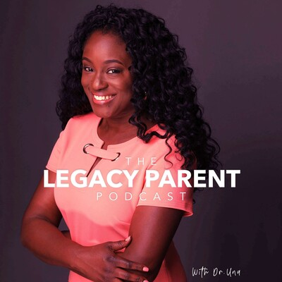 Legacy Parent Podcast