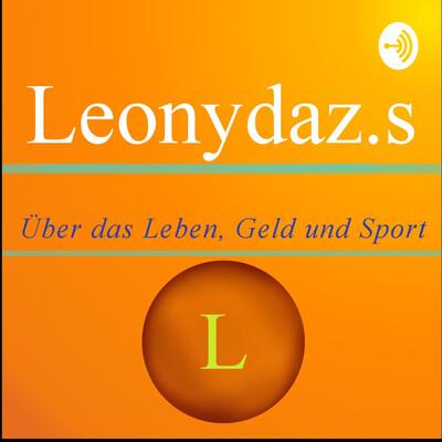 Leonydaz.s: Über das Leben, Geld und Sport