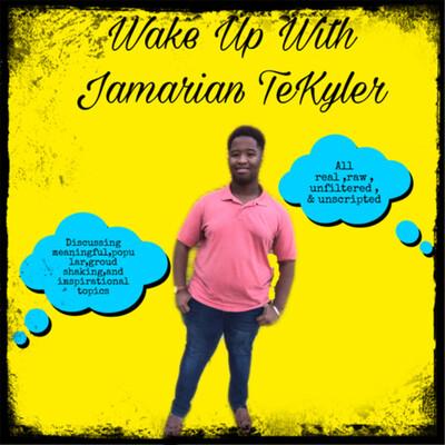 Wake up with Jamarian TeKyler