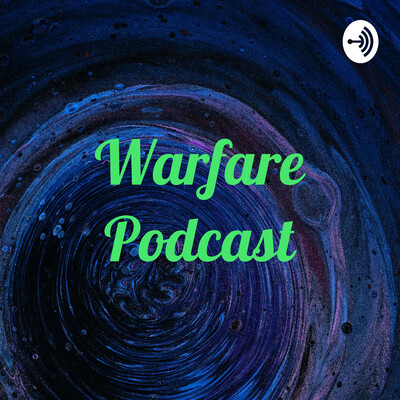 Warfare Podcast