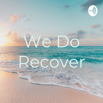 We Do Recover