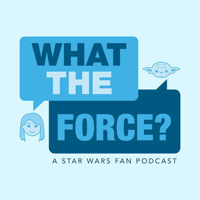 WHAT THE FORCE ? A Star Wars Show